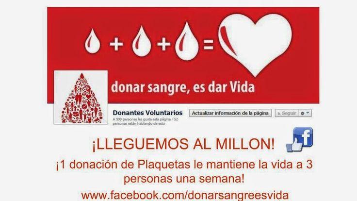 Ayudame a llegar al millón de Fans en Facebook y concientizar a las personas la importancia de la donacion de sangre, plaquetas, medula osea y organos.