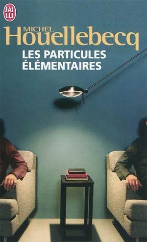 Mes petits bouquins: Les Particules élémentaires** de Michel Houellebec...