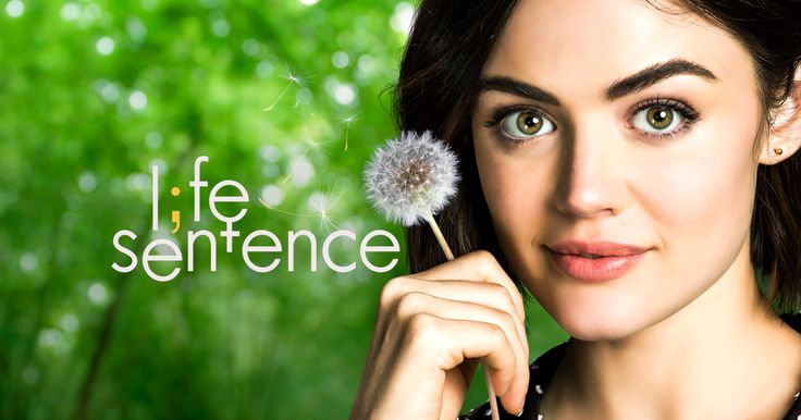 Life Sentence: Lucy Hale New Show - And The Show Must Go On