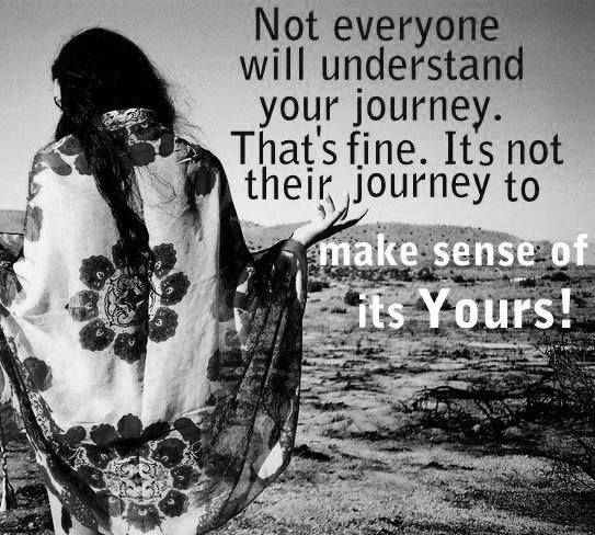 Quotes About Life Journey: Not Everyone Will Understand Your Journey