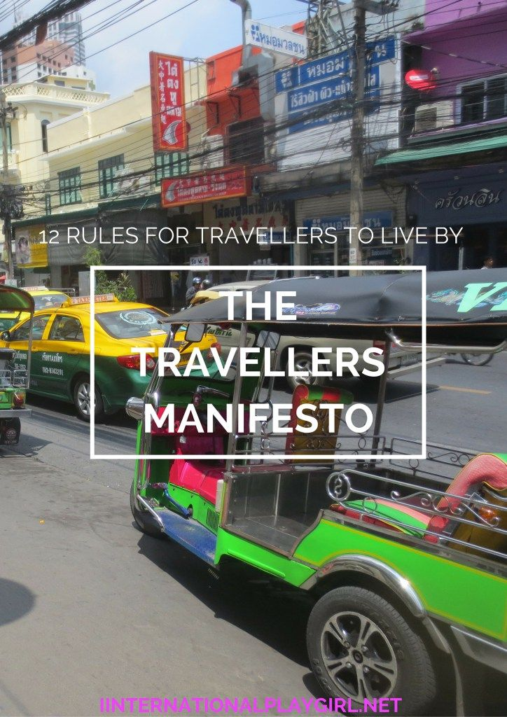 Drum Roll Please! Here is my 'travellers manifesto' - 12 things for all travellers and backpackers to consider when embarking on a world wide adventure.