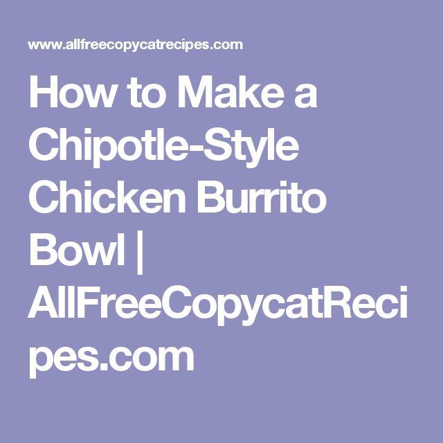 How to Make a Chipotle-Style Chicken Burrito Bowl | AllFreeCopycatRecipes.com | Chicken burrito bowl, Chipotle, Chipotle recipes