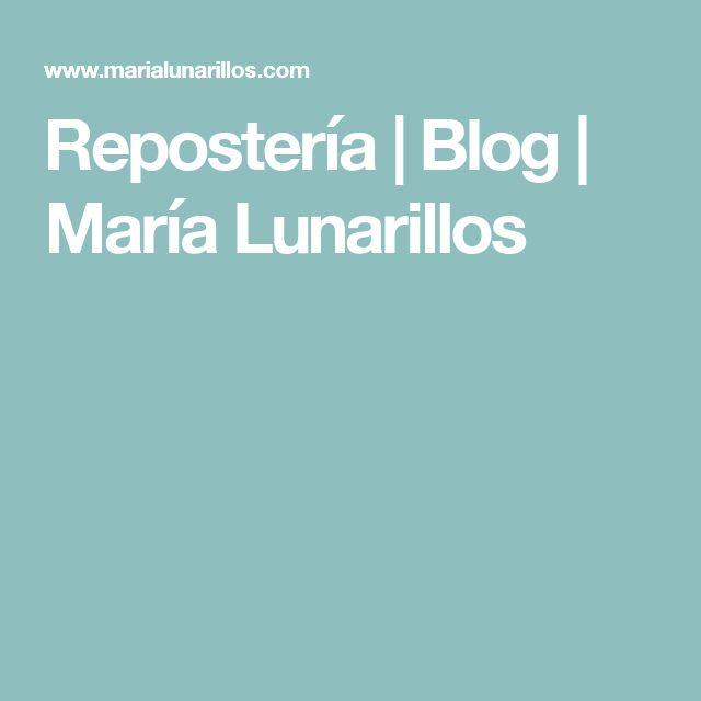 Repostería   Blog   María Lunarillos