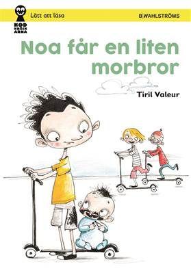 Noa får en liten morbror, Tiril Valeur - Wahlströms