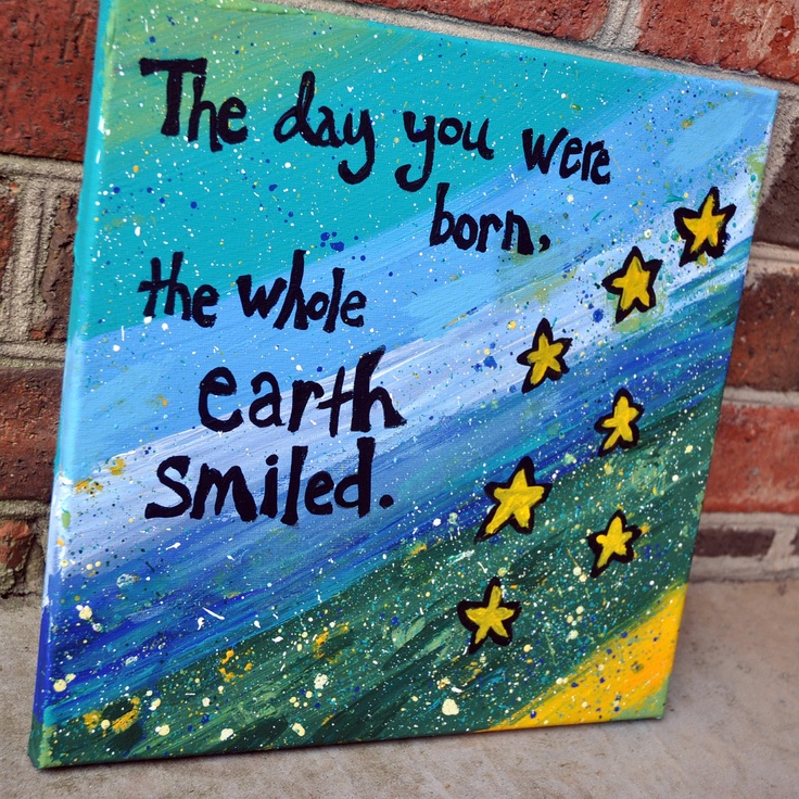 Earth Day >> the day you were born the whole earth smiled by melodyjoy1983, $32.00 | For the Home | Pinterest ...