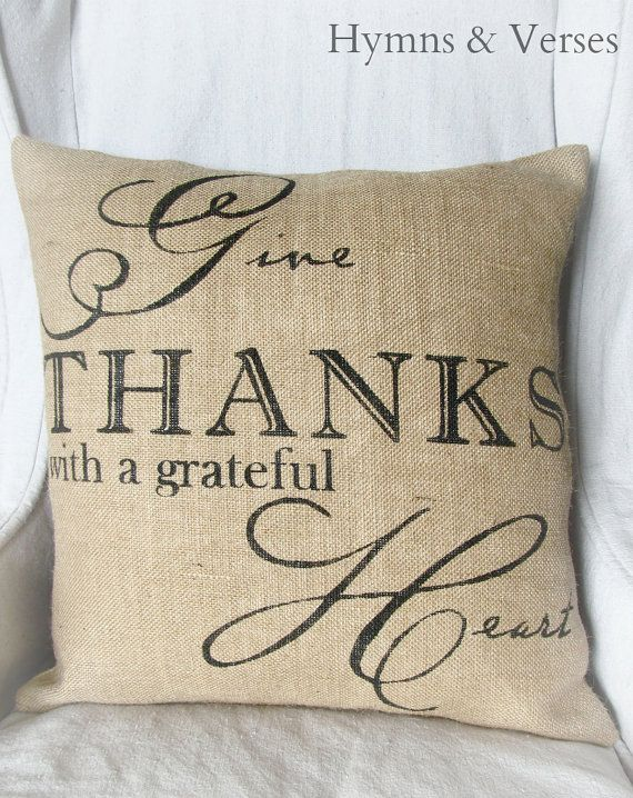 """Give Thanks With a Grateful Heart"" Burlap Pillow Cover"