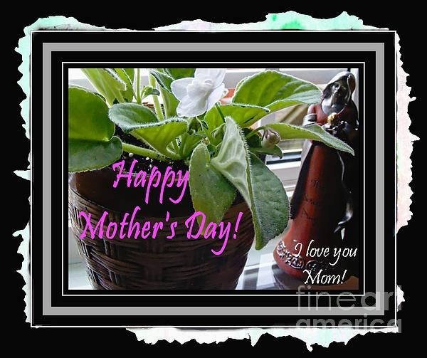 Happy mothers day I love you mom by Barbara Griffin