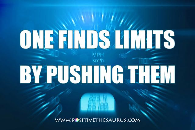 """Motivational quote by Herbert Simon """"One finds limits by pushing them""""  http://www.positivethesaurus.com/2015/10/100-quotes-about-motivation.html #PositiveSaurus #QuoteSaurus #PositiveWords #Motivational #Quote #Herbert #Simon"""