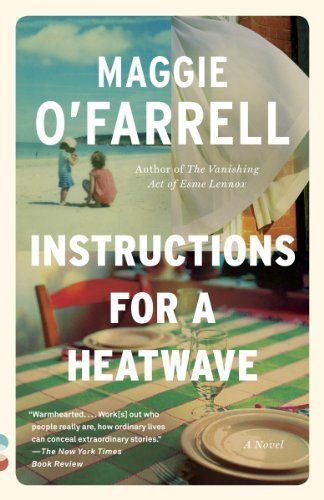 Instructions for a heatwave by maggie o farrell 2016 06 04