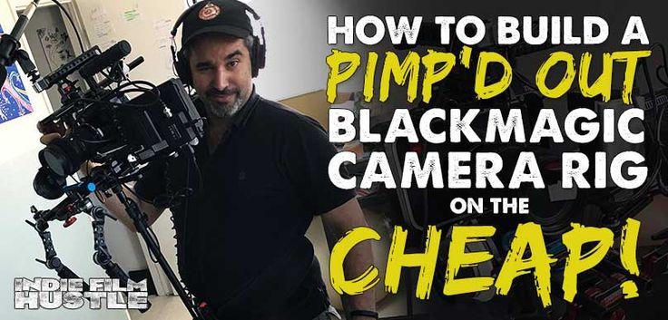 How to Build a Pimp'd Out BlackMagic Cinema Camera Rig CHEAP! #Videography