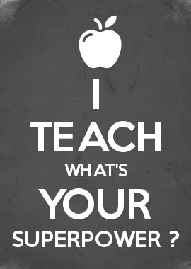 I TEACH WHAT\'S YOUR SUPERPOWER ?