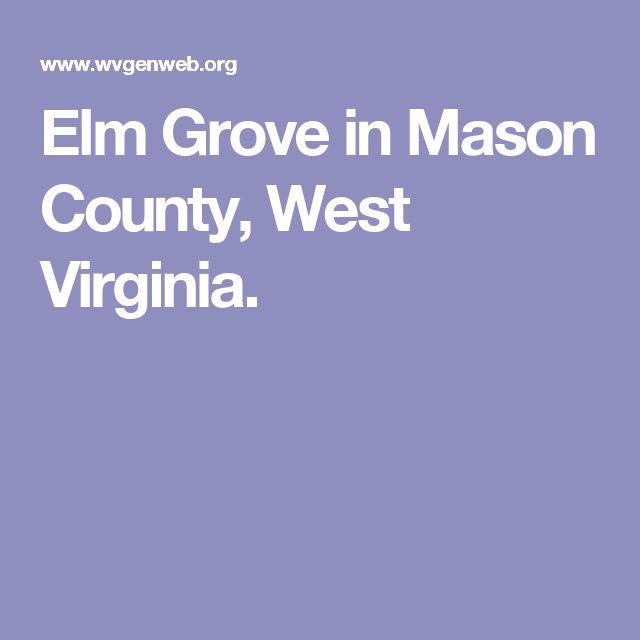 Elm Grove in Mason County, West Virginia.
