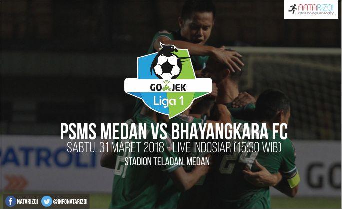 Nonton Live Streaming PSMS Medan vs Bhayangkara FC : Jadwal Gojek Liga 1 2018 Live Indosiar, Sabtu (31/3/2018)