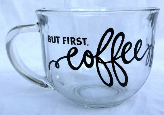 This 18 ounce clear glass coffee mug is embellished with the words but first, coffee in black, gloss permanent vinyl. This mug would make the