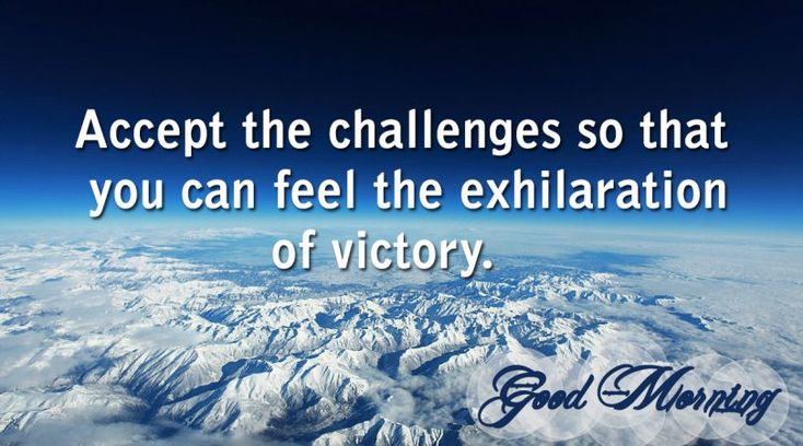 Accept the challenges   #goodmorning #quotes #qotd
