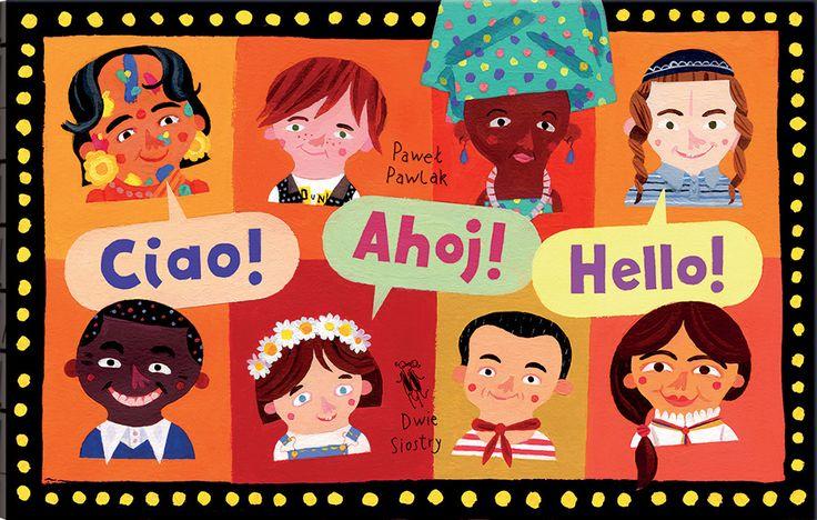 """Okładka książki """"Ciao, ahoj, hello"""", tekst i ilustracje: Paweł Pawlak, fot. wydawnictwo Dwie Siostry"""