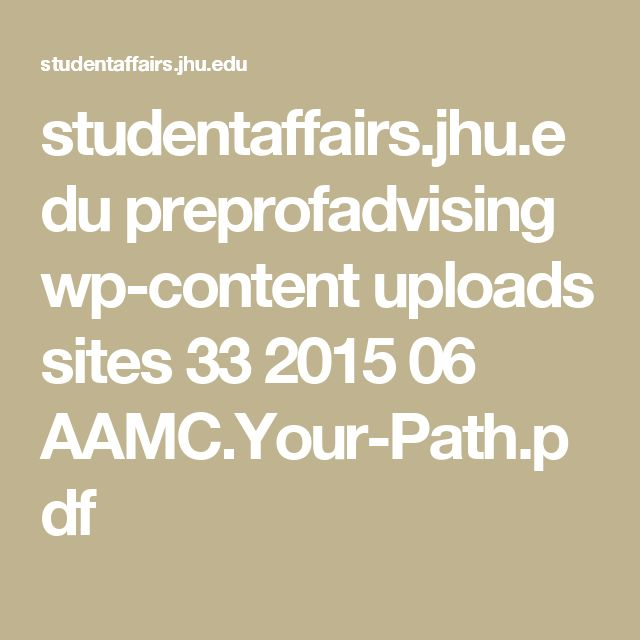 studentaffairs.jhu.edu preprofadvising wp-content uploads sites 33 2015 06 AAMC.Your-Path.pdf