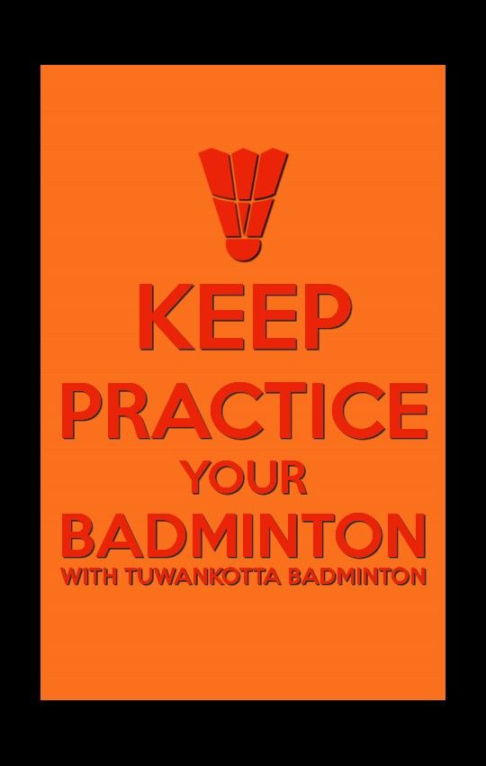 Keep Practice Your Badminton with Tuwankotta's Badminton!