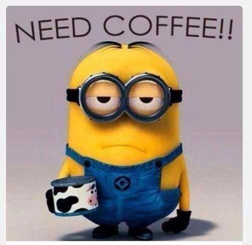 in need of coffee indeed