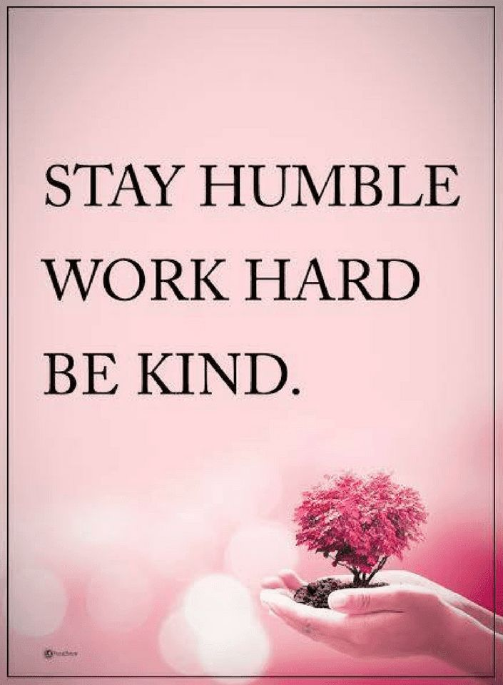 Quotes Three steps towards success, peace and happiness, stay kind, work as hard as you can, and be humble.