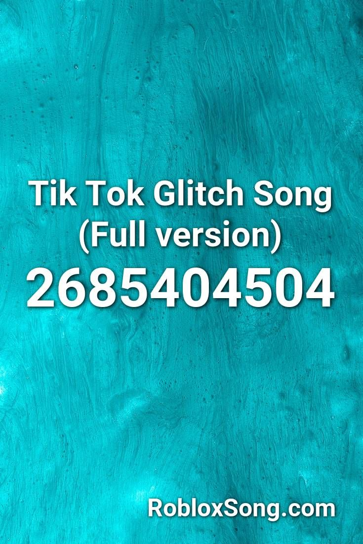 Tik Tok Glitch Song Full Version Roblox Id Roblox Music Codes Songs Roblox Fnaf Song