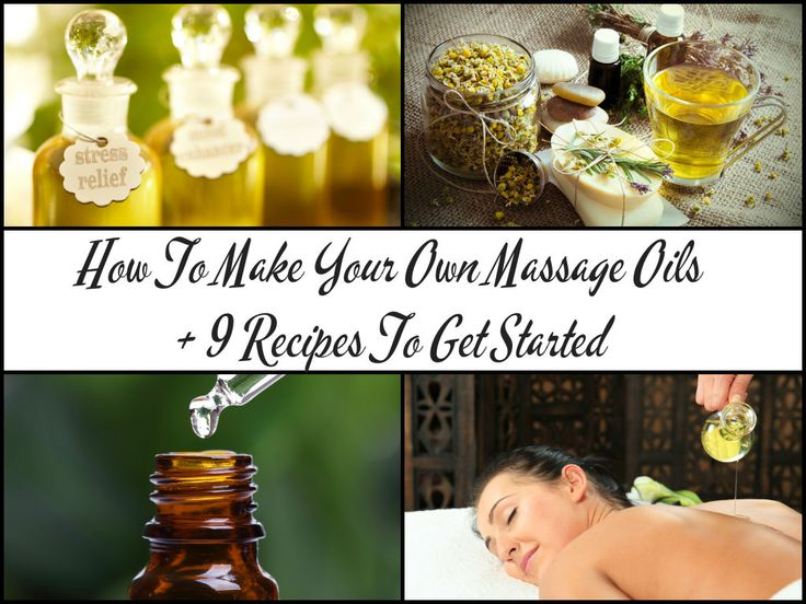 How To Make Your Own All-Natural Massage Oils + 9 Recipes To Get Started