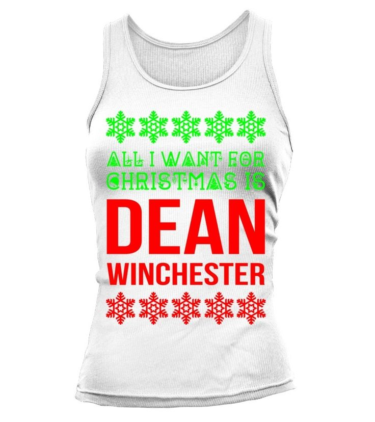 All I Want For Christmas Is Dean Winchester - Tank Top ...