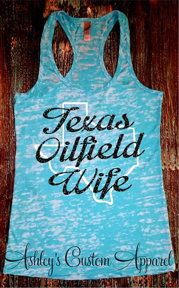 Texas Oilfield Wife Burnout Tank. Oilfield by AshleysCustomApparel #oilfieldwife #texasoilfieldwife #ilovetexas #fromthesouth #oilfieldwifequotes #oilfieldwifelife #rasiedinthesouth #proudoilfieldwife #spoiledoilfieldwife #hitchlife #oilfield #burnouttanktops #oilfieldwifeshirts #oilfieldgirlfriend #ilovemyoilman #ilovemyoilfieldman