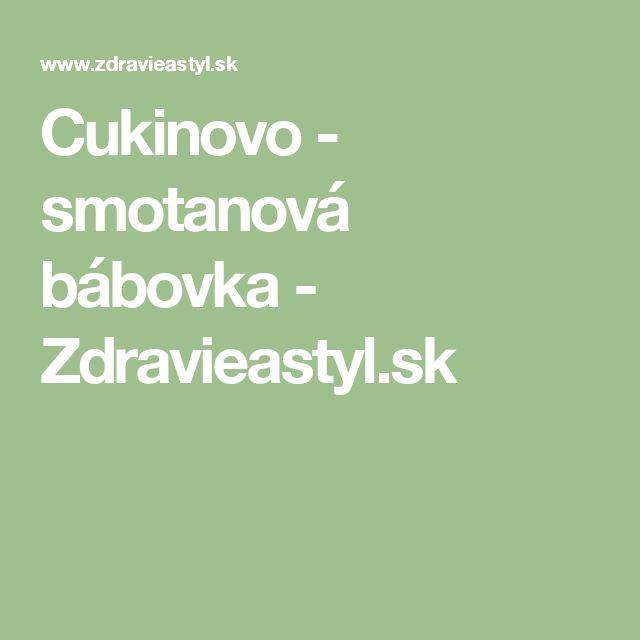 Cukinovo - smotanová bábovka - Zdravieastyl.sk