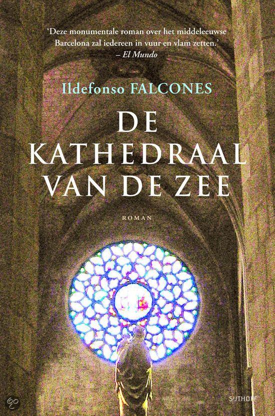 De kathedraal van de zee - Ildefonso Falcones Prachtige historische roman, 1 van mijn favorieten!