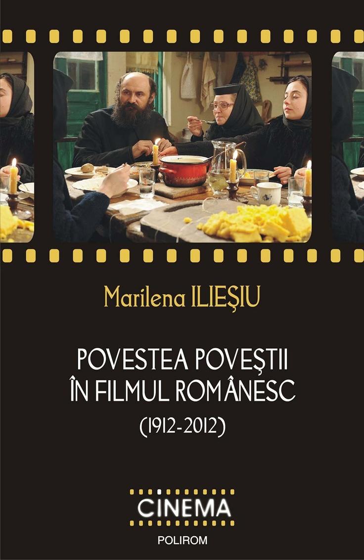 Povestea povestii in filmul romanesc (1912-2012) (eBook)  Marilena Iliesiu: Romanesc 19122012