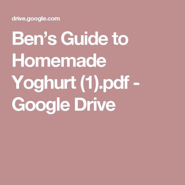 Ben's Guide to Homemade Yoghurt (1).pdf - Google Drive