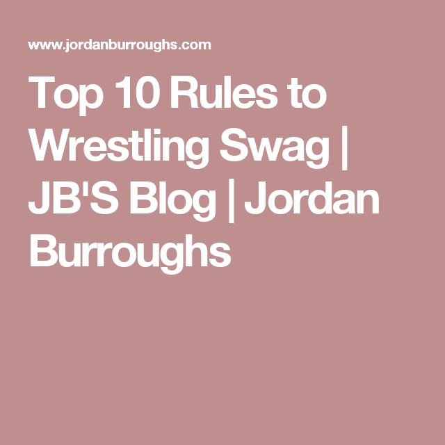 Top 10 Rules to Wrestling Swag | JB'S Blog | Jordan Burroughs