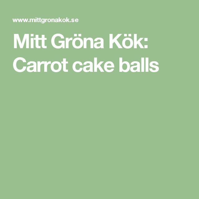 Mitt Gröna Kök: Carrot cake balls
