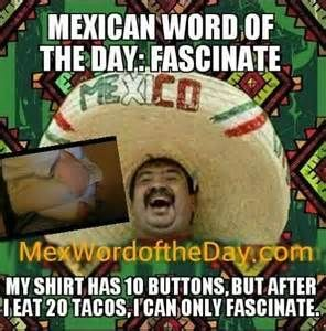 Mexican Word of the Day - Fascinate
