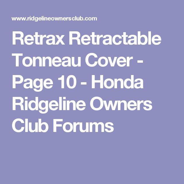 Retrax Retractable Tonneau Cover - Page 10 - Honda Ridgeline Owners Club Forums