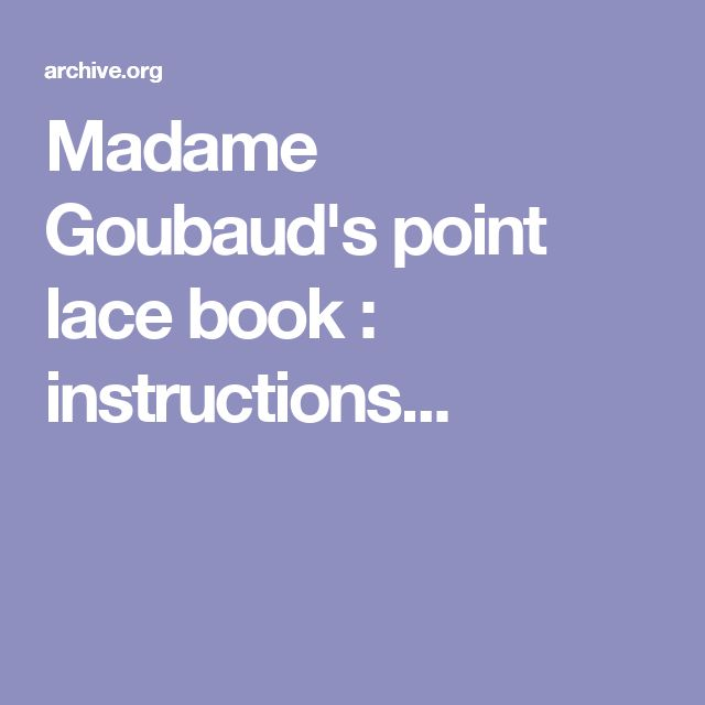 Madame Goubaud's point lace book : instructions...