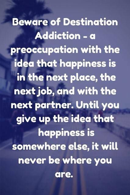 destination addiction - quote by Robert Holden