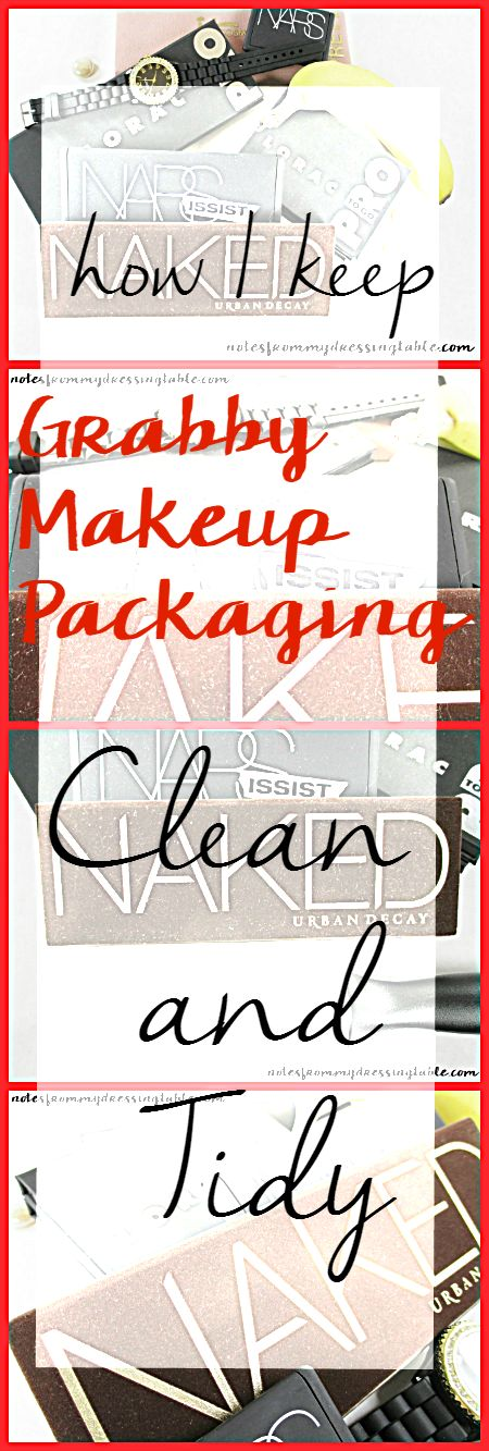 Notes from My Dressing Table: Sunday Secret   How I Keep Grabby Makeup Packaging Clean