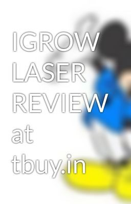 "Read ""IGROW LASER REVIEW at tbuy.in"" #wattpad #fantasy"