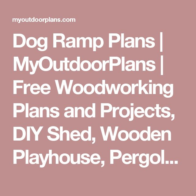 Dog Ramp Plans: 1000+ Ideas About Ramp For Shed On Pinterest