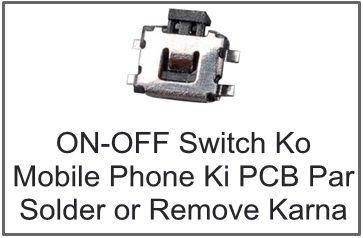 Mobile Phone ON/OFF Switch Ko PCB Par Solder or Remove Kaise Kare Hindi Me http://ift.tt/2w30oT1
