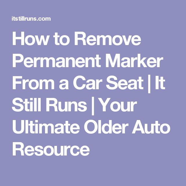 How to Remove Permanent Marker From a Car Seat | It Still Runs | Your Ultimate Older Auto Resource
