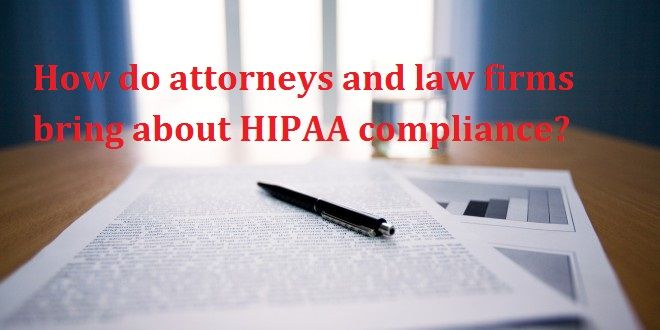 Any firm that is covered under HIPAA and is privy to Protected Health Information (PHI) needs to be aware of the new burden placed on Business Associates under the Omnibus Rule. This is so because patients can receive remedies for HIPAA violations, and law firms that handle PHI, ipso facto they become Business Associates, must now comply directly with  https://mentorhealthdotcom.wordpress.com/2016/10/20/how-do-attorneys-and-law-firms-bring-about-hipaa-compliance/