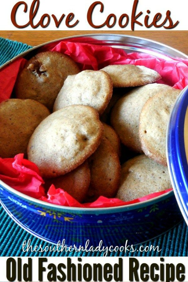 CLOVE COOKIES-Old Fashioned Recipe-The Southern Lady Cooks