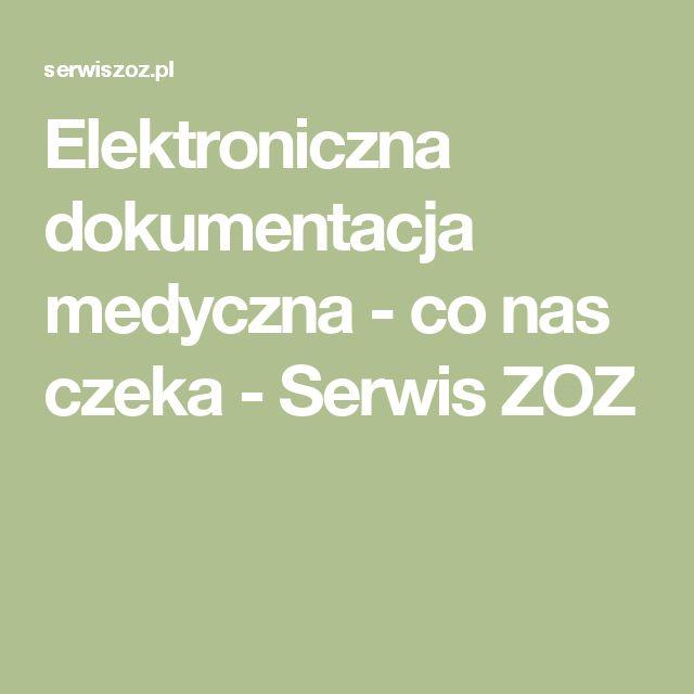 Elektroniczna dokumentacja medyczna - co nas czeka - Serwis ZOZ