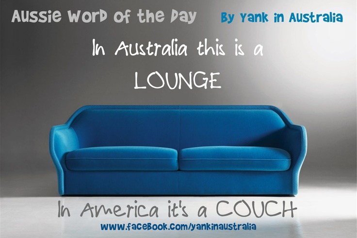 AUSSIE WORD OF THE DAY: In Australia this is a LOUNGE. In America it's a COUCH. #yankinaustralia #australia #aussielingo