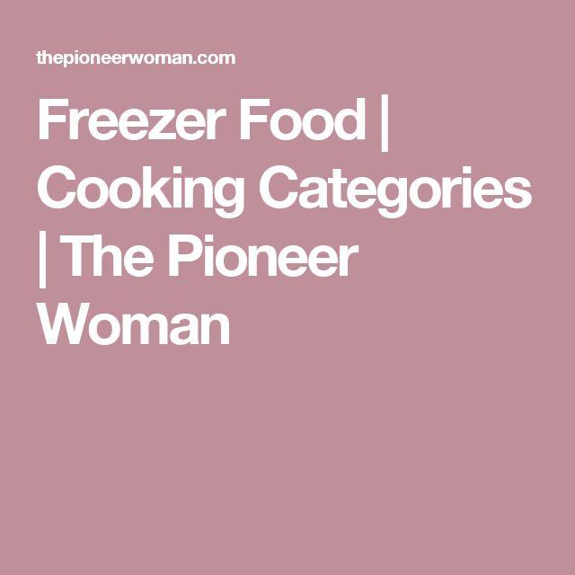 Freezer Food | Cooking Categories | The Pioneer Woman