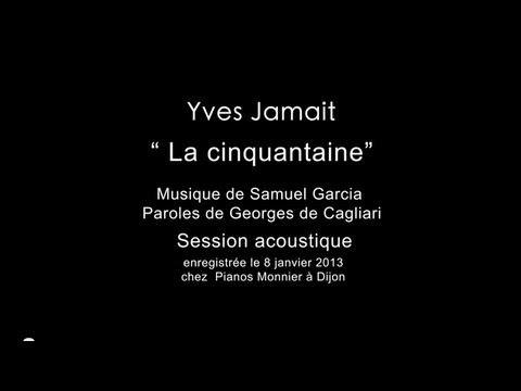 La cinquantaine par Yves Jamait (session acoustique)