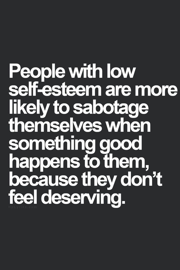 People with low self esteem are more likely to sabotage themselves when something good happens